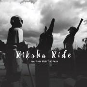 Riksha Ride - WAITING FOR THE RAIN // Album snippets