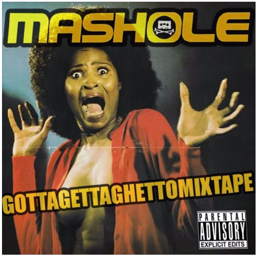 Mashole - GottaGettaGhettoMixtape