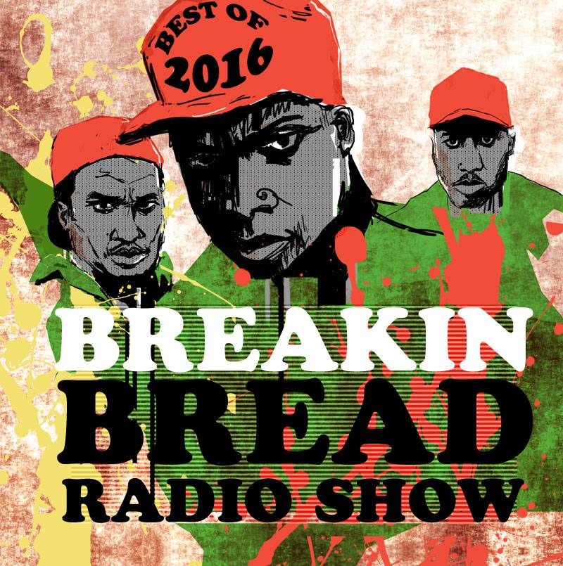 Breaking Bread Radio Show - BEST OF 2016