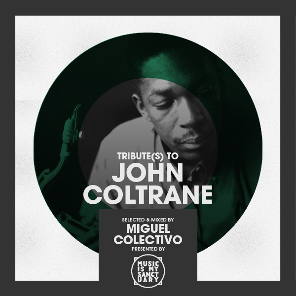 Tribute(s) to JOHN COLTRANE - selected by Miguel Colectivo (Part 1) - free mixtape