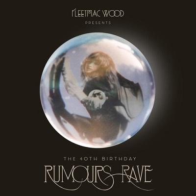 Fleetmac Wood VOL 6 Rumours Rave feiert das 40jährige Jubiläum des Fleetwood Mac Über-Albums Rumours (Mixtape)