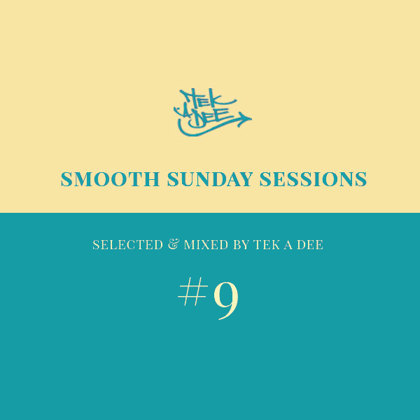 Das Sonntags-Mixtape: Smooth Sunday Session # 9