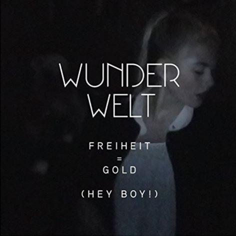 Videopremiere: Wunderwelt - Freiheit=Gold (Hey Boy!)