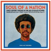 Soul Jazz Records presents SOUL OF A NATION: Afro-Centric Visions in the Age of Black Power - Underground Jazz, Street Funk & The Roots of Rap 1968-79 (full stream)