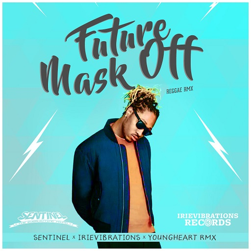 Future - Mask Off [Sentinel X Irievibrations X Youngheart Reggae Remix] [FREE Download]