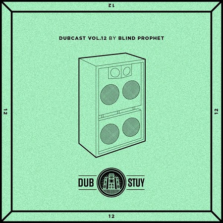 Dubcast Vol.12 ✖ mixed by Blind Prophet ✖ Free Download