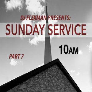 DJ Flexman presents: SUNDAY SERVICE Part 7 (GOSPEL-Mixtape)