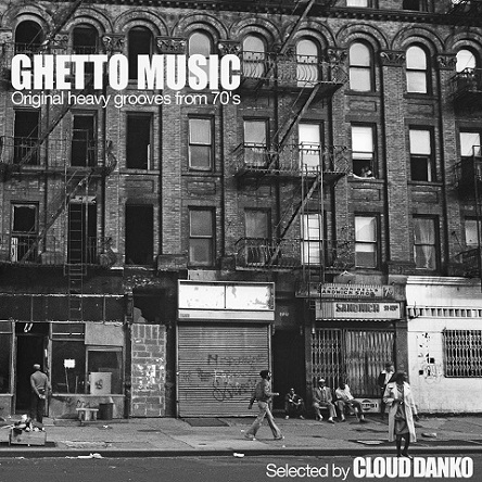GHETTO MUSIC - original heavy grooves from 70's - selected by Claud Danko