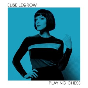 """Album-Tipp: Elise LeGrow veröffentlicht ihr Debütalbum """"Playing Chess"""" // 3 Videos + full album stream + Tourdaten"""