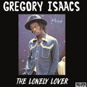 """""""The Lonely Lover"""" Best of Gregory Isaacs Part 1(Mixtape)"""