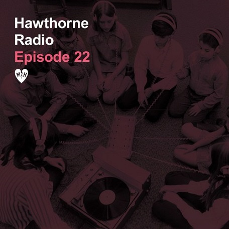 Hawthorne Radio Episode 22