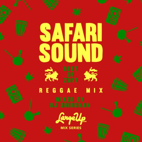 Safari Sound - Best of 2017 Reggae Mix | free download