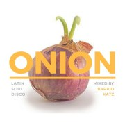 Barrio Katz - Onion (Cumbia / Brazil / Latin / Soul / Disco Mix) // free download