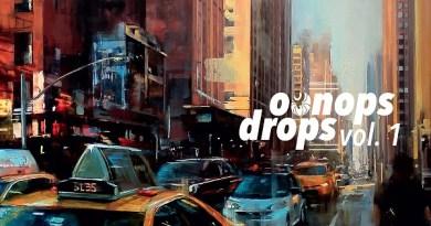 Happy Releaseday: Oonops Drops Vol. 1 – Start der neuen Compilationsreihe für DJs, Vinyl-Aficionados und alle, die an geschmackssicher zusammengestellten Downtempo-Perlen ihre Freude haben! // full stream
