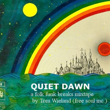 QUIET DAWN - a folk funk breaks mixtape by Tom Wieland
