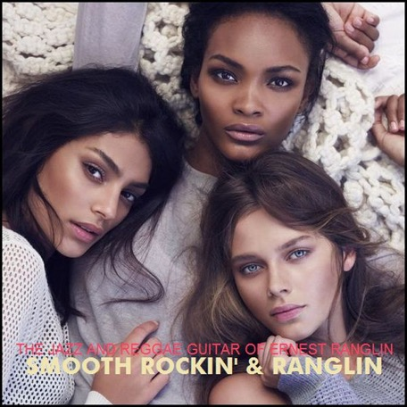 THE JAZZ AND REGGAE GUITAR OF ERNEST RANGLIN - Smooth Rockin' & Ranglin - Tribute Mixtape