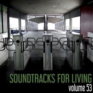 Soundtracks for Living - Volume 53(Mixtape)