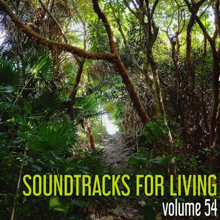 Soundtracks for Living - Volume 54 (Mixtape)