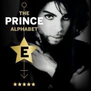 The Prince Alphabet: E