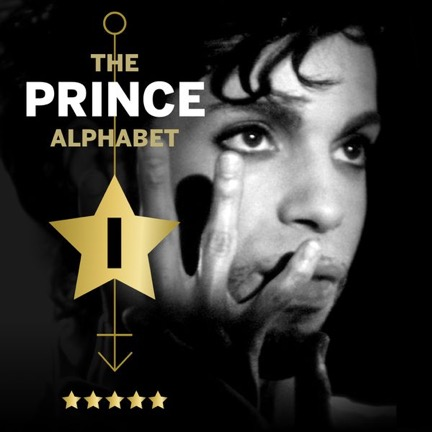 The Prince Alphabet: I