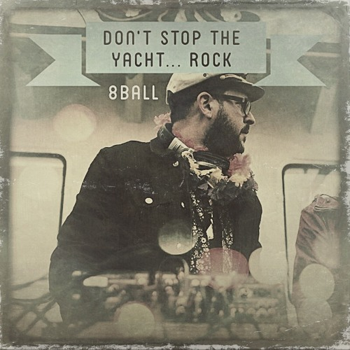 8ball - Don't Stop The Yacht... Rock // free mixtape