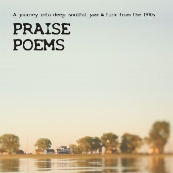 PRAISE POEMS - A journey into deep, soulful jazz & funk from the 1970s - Volume 5 (Compilation) [full stream]