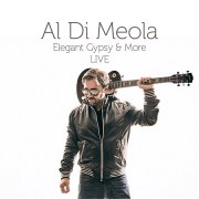 "Al Di Meola veröffentlicht neues Album ""Elegant Gypsy & More LIVE"" 
