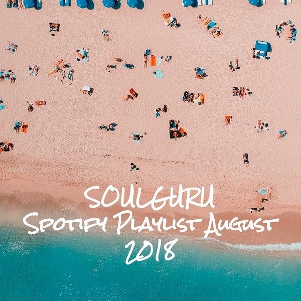 SOULGURU präsentiert die aktuelle Spotify Playlist mit den besten Songs aus den Blogposts vom August 2018!