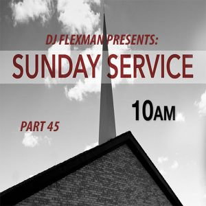 DJ Flexman presents: SUNDAY SERVICE Part 45 (GOSPEL-Mixtape)