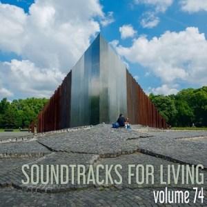 Soundtracks for Living - Volume 74 (Mixtape)
