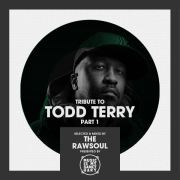 Tribute to Todd Terry (Pt. 1) - Mixed by The RawSoul (The Raw House Supreme Show #209)
