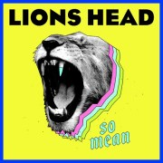 Videopremiere: Lions Head - So Mean | + Tourdaten