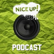 NICE UP! Podcast - July 2018| free download