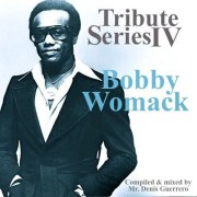 Tribute Series IV -Bobby Womack-