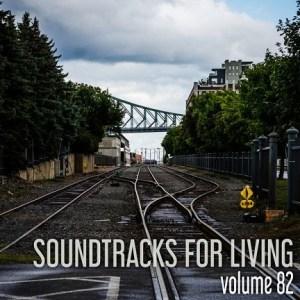 Soundtracks for Living - Volume 82(Mixtape)