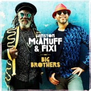 Happy Releaseday: Winston McAnuff & Fixi - Big Brothers • 2 Videos + full Album stream
