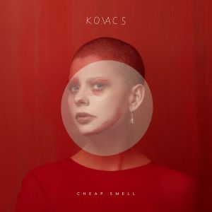 Album-Tipp: CHEAP SMELL – das neue Album von KOVACS • full Album stream + 3 Videos
