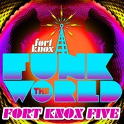 Funk The World 46 by Fort Knox Five • free mixtape