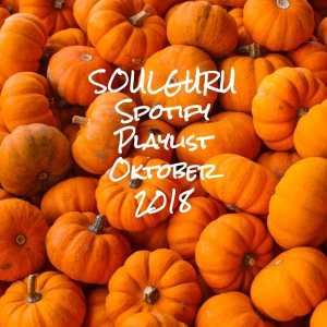 SOULGURU präsentiert die aktuelle Spotify Playlist mit den besten Songs aus den Blogposts vom Oktober 2018!