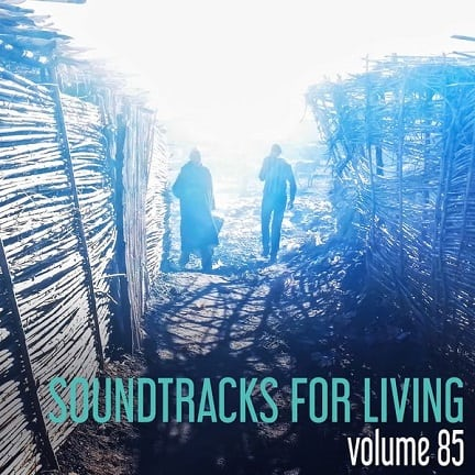 Soundtracks for Living - Volume 85 (Mixtape)