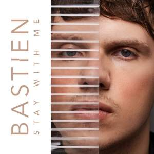 Videopremiere: Bastien - Stay With Me