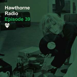 Hawthorne Radio Episode 39