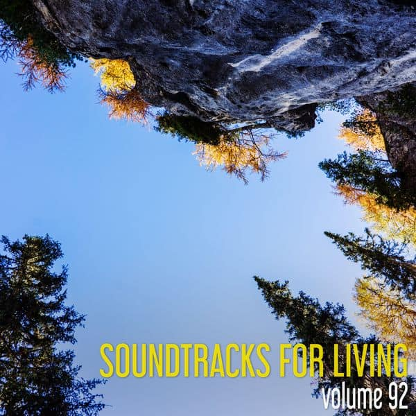 Soundtracks for Living - Volume 92 (Mixtape)