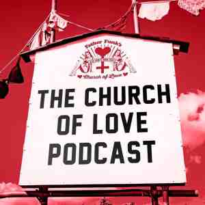 The Church of Love Podcast: Episode 1