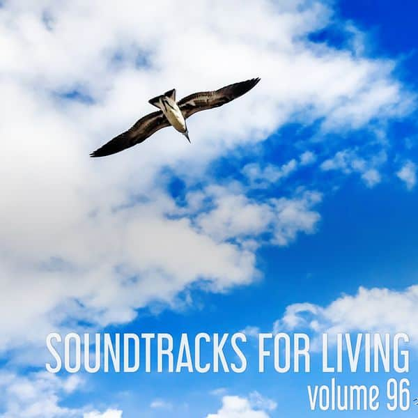 Soundtracks for Living - Volume 96 (Mixtape)