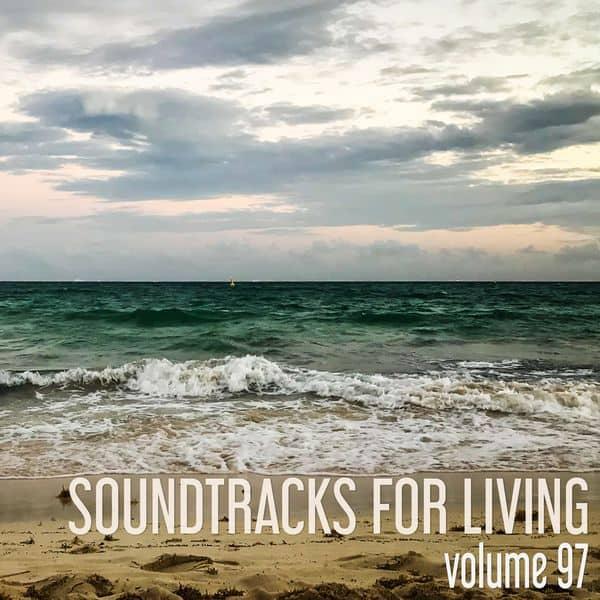 Soundtracks for Living - Volume 97 (Mixtape)