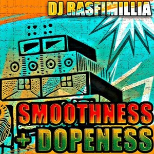 DJ Rasfimillia - Smoothness + Dopeness Vol.1- free mixtape