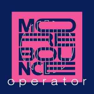 MORE BOUNCE - Operator Radio Show #1