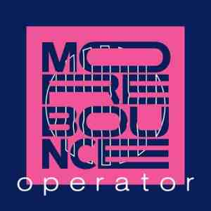 MORE BOUNCE - Operator Radio Show #1