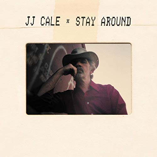 """JJ CALE • POSTHUMES ALBUM """"STAY AROUND""""  • TITELSONG HIER IM STREAM"""